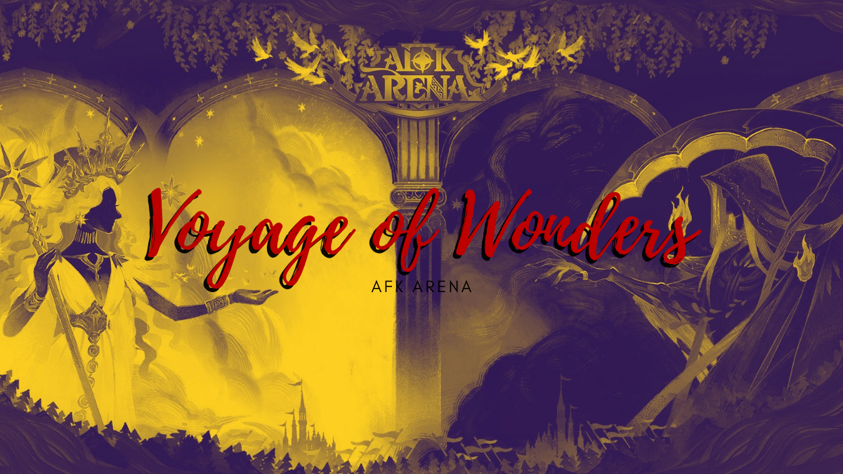AFK Arena Voyage of Wonders Guide