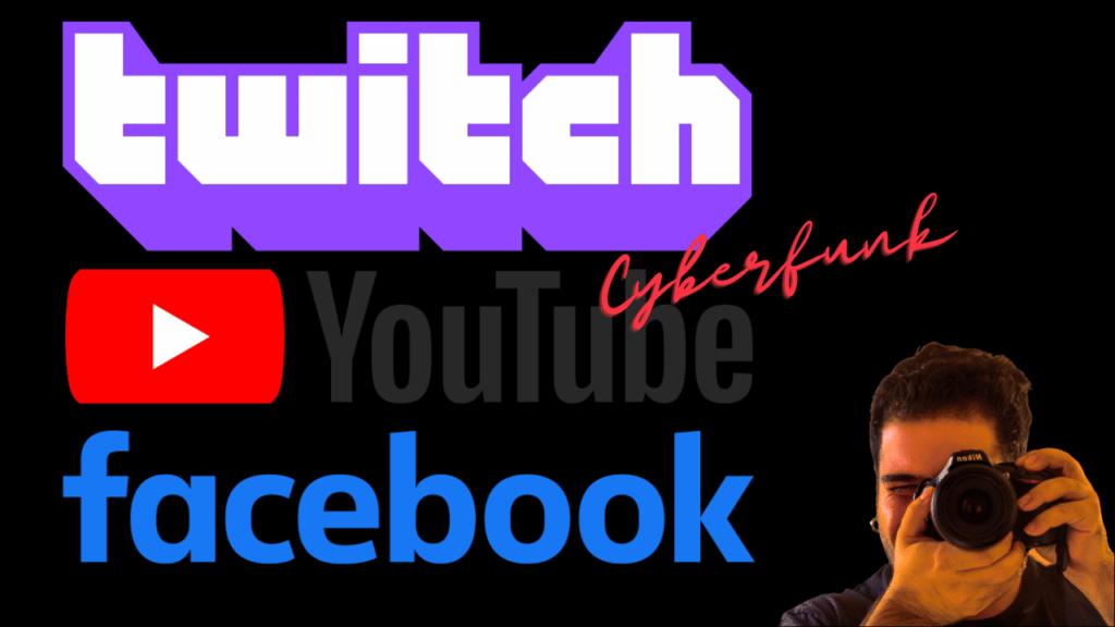 cyberfunk twitch facebook youtube live stream