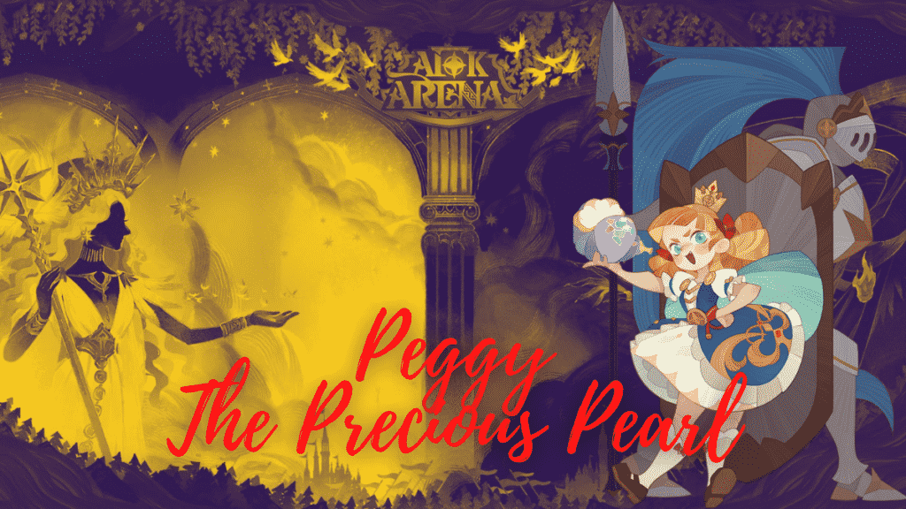 Peggy the precious pearl afk arena