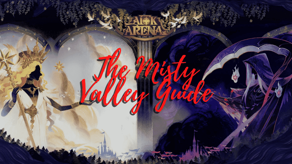 The Misty Valley Guide AFK Arena