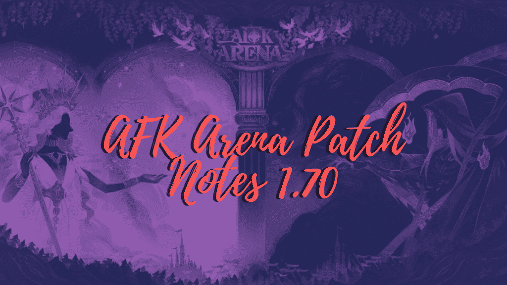 AFK Arena Patch Notes 1.70