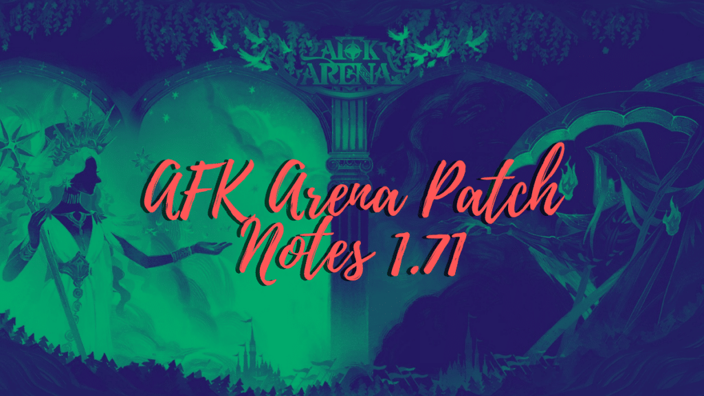 AFK Arena Patch Notes 1.71