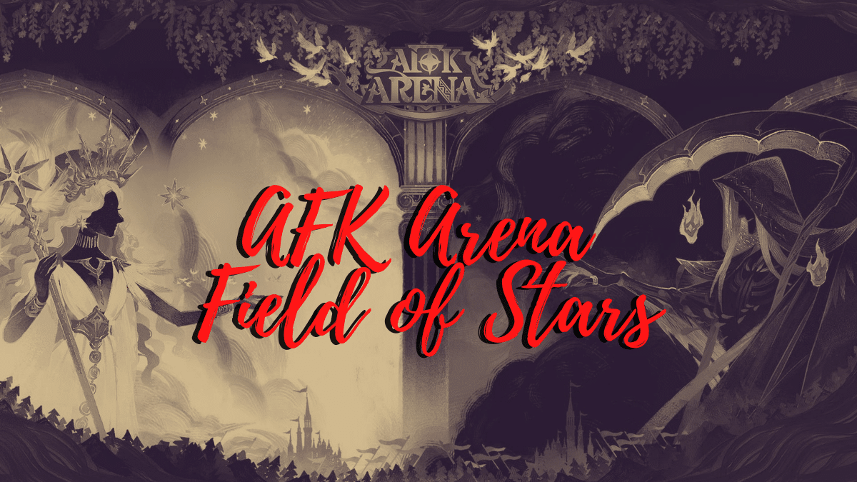 AFK Arena FIeld of Stars Guide